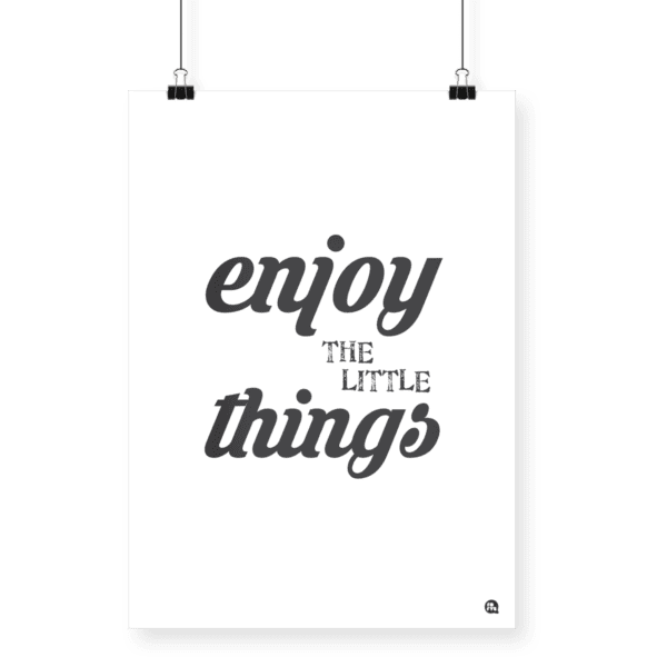 Poster Enjoy the little things A4