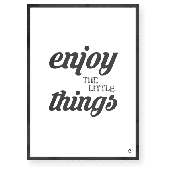 Quadro decorativo Enjoy the little thigs A4 Moldura preta - Fofys